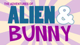 The Adventures of Alien & Bunny
