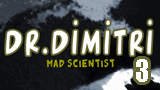 Dr. Dimitri - Evil Scientist Episode 3